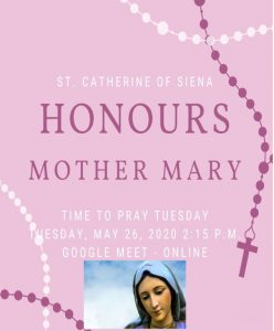 Time to Pray – Mother Mary Liturgy on Tuesday, May 26th @ 2:15 p.m